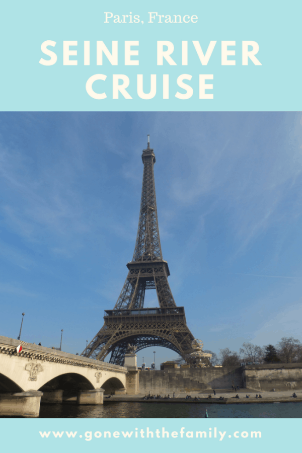 Seine River Cruise in Paris France - Gone with the Family