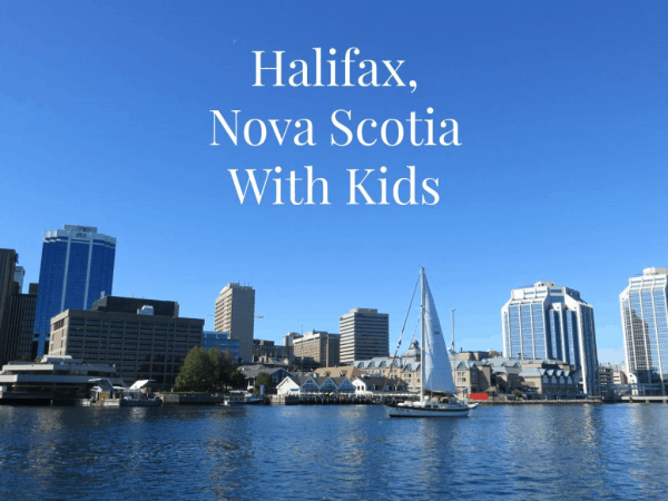 Halifax Nova Scotia with Kids