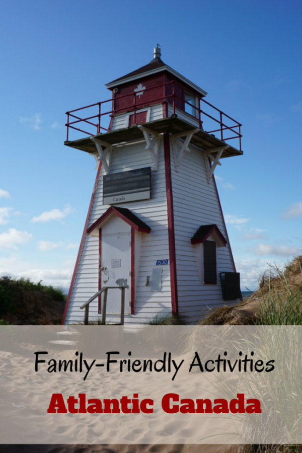 Favourite Family-Friendly Activities in Atlantic Canada - Gone with the Family