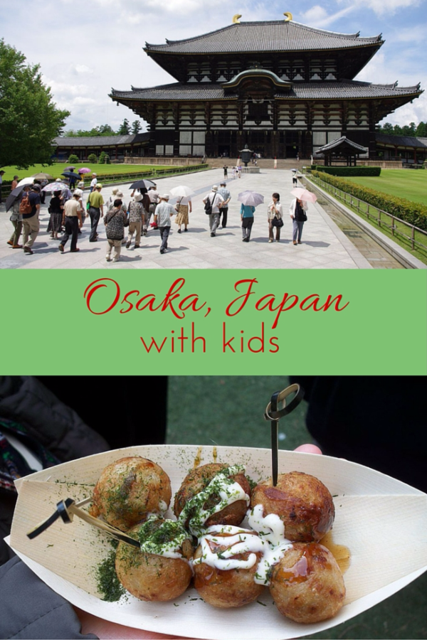 Osaka, Japan with Kids - Gone with the Family