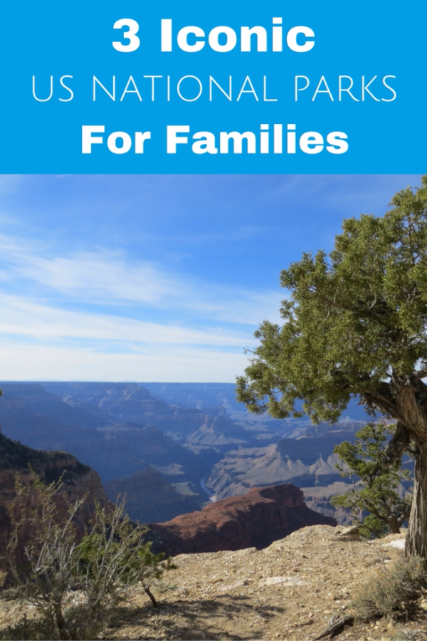 3 Iconic US National Parks for Families - Gone with the Family
