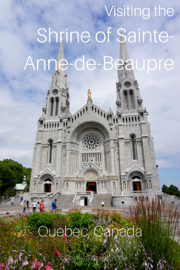 Visiting the Shrine of Sainte-Anne-de-Beaupre-Quebec-Gone with the Family
