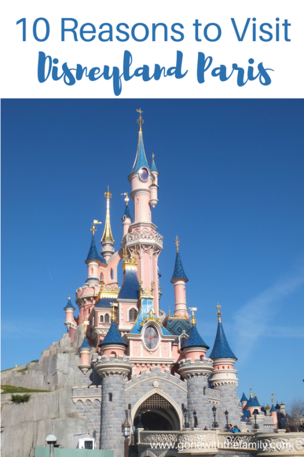 10 Reasons to Visit Disneyland Paris - Gone with the Family