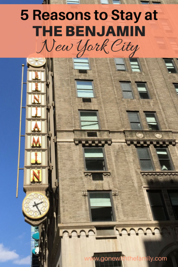 5 Reasons to Stay at The Benjamin in New York City - Gone with the Family