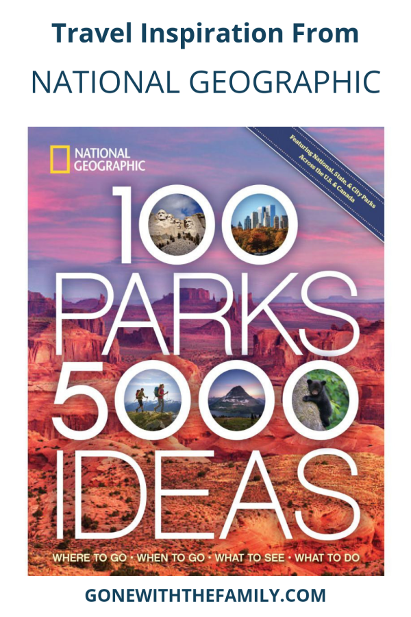 Book Review of National Geographic 100 Parks  5000 Ideas - Gone with the Family