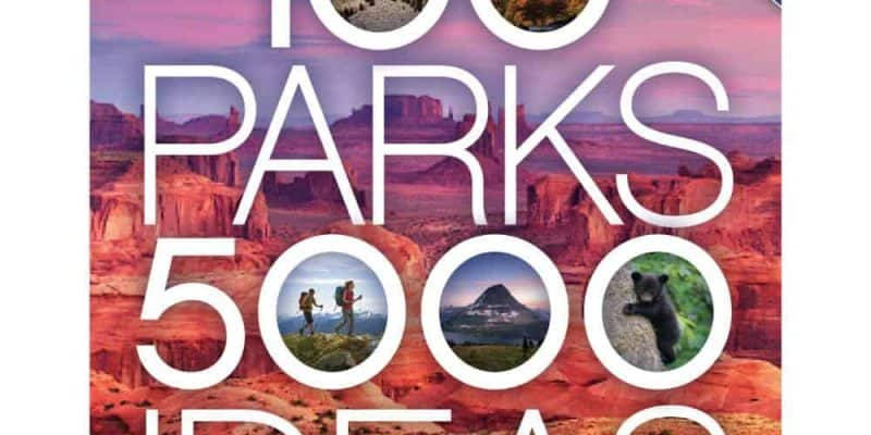 cover of National Geographic book 100 Parks 5000 Ideas