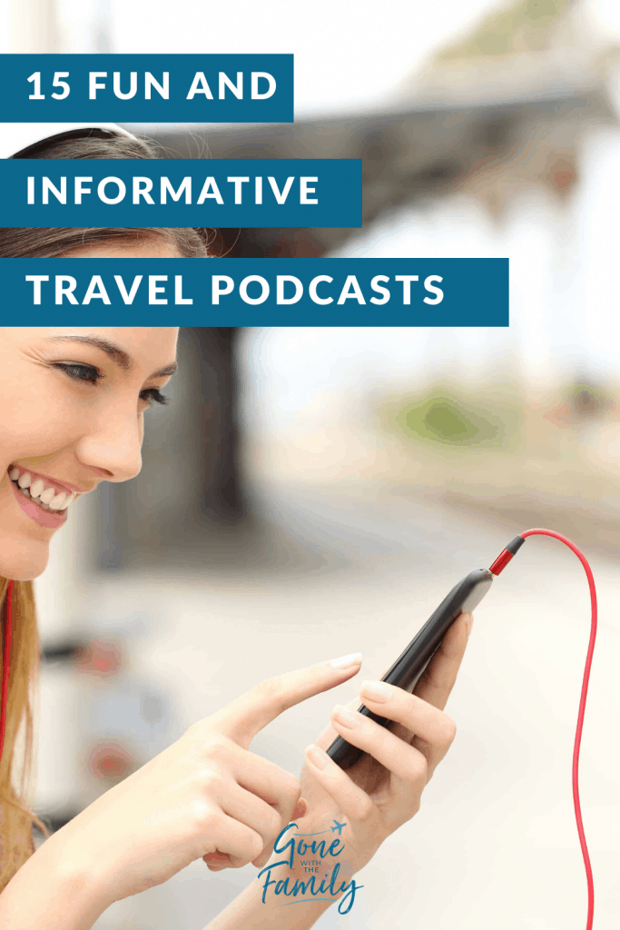 woman with cellphone-15 fun and informative travel podcasts